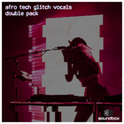 Afrotech glitch vocals samples 1000 web