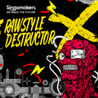 Singomakers rawstyle destructor 1000 1000 web