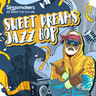 Singomakers sweet dreams jazz hop 1000 web