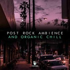 Post rock komorebi audio post rock chill wave loops 1000