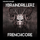 2 the braindrillersz frenchcore hardcore kick drums indutrial hardcore dnb reece bass fx bass drums synth loops synth bass 1000 x 1000 web