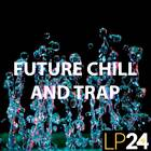 Lp24   future trap and chill   1000x1000web