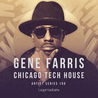 Gene farris  chicago tech house music  grooving tech house bass loops  house drum and synth loops  weighty kick drums  pads   tops  house drum hits at loopmasters.com