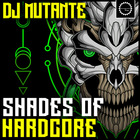 2 dj mutante shades of hardcore hardcore  frenchcore  mainstream hardcore  industrial hardcore  up tempo  gabber  drums  shots synths and fx 1000 x 1000 web